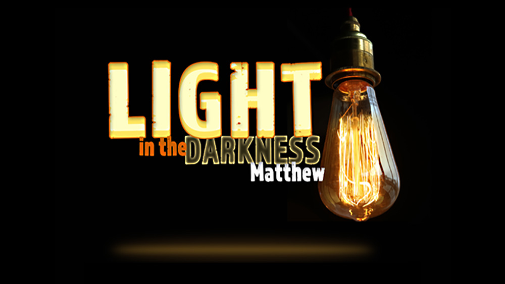 Matthew - A light in the darkness